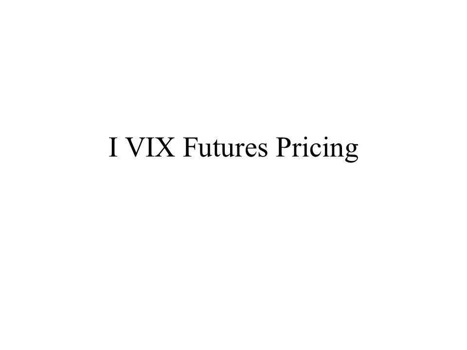 I VIX Futures Pricing