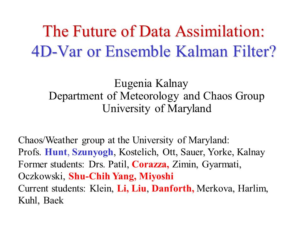 The Future of Data Assimilation: 4D-Var or Ensemble Kalman Filter
