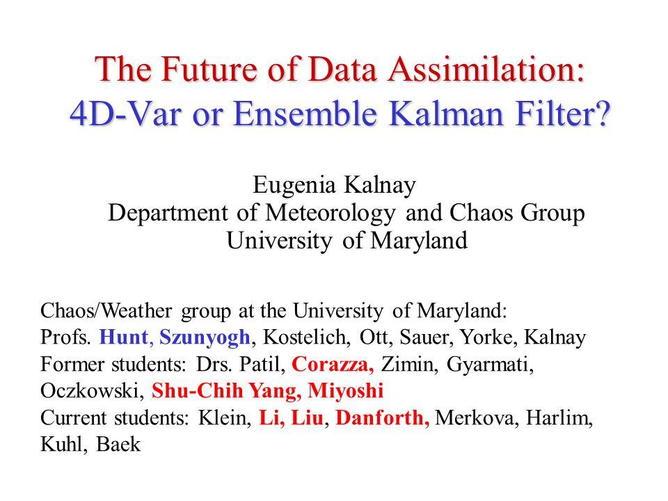 The Future of Data Assimilation: 4D-Var or Ensemble Kalman Filter