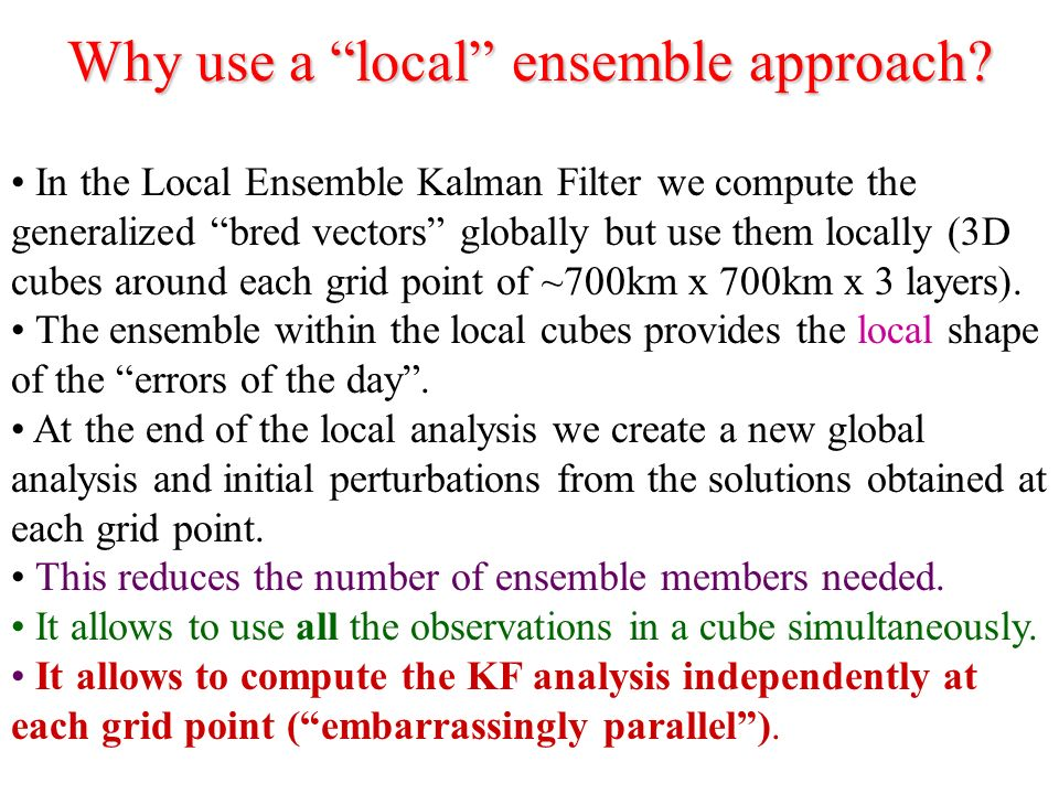 Why use a local ensemble approach