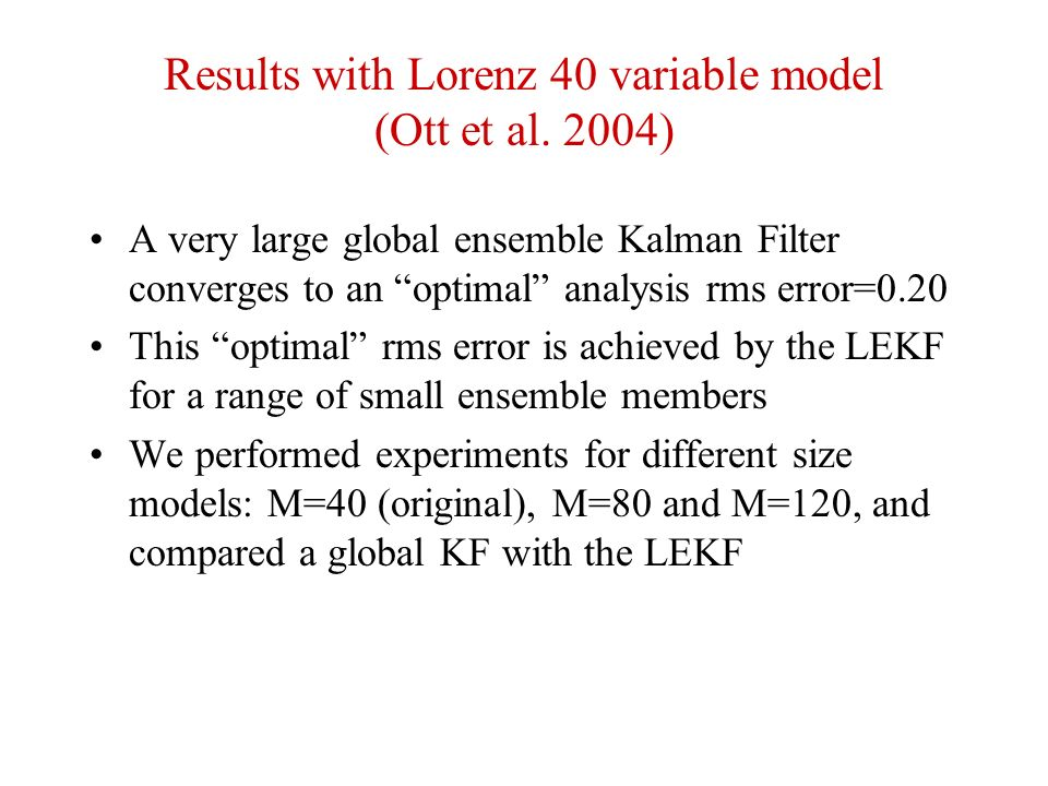 Results with Lorenz 40 variable model (Ott et al. 2004)