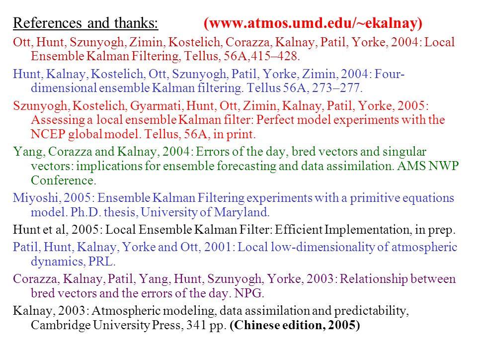 References and thanks: (www.atmos.umd.edu/~ekalnay)