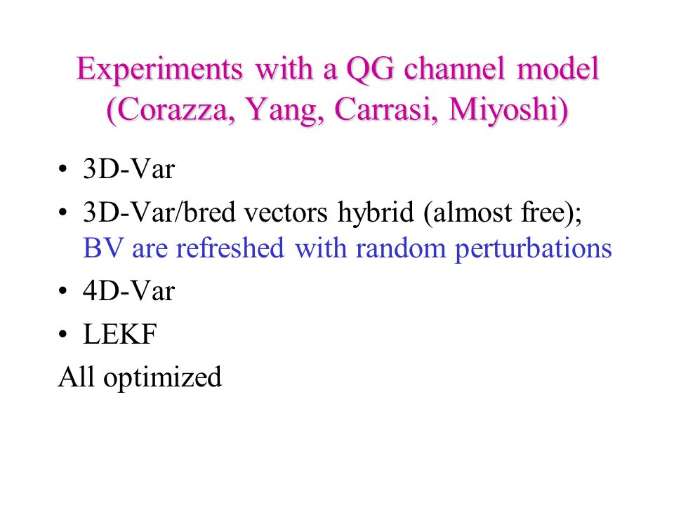 Experiments with a QG channel model (Corazza, Yang, Carrasi, Miyoshi)