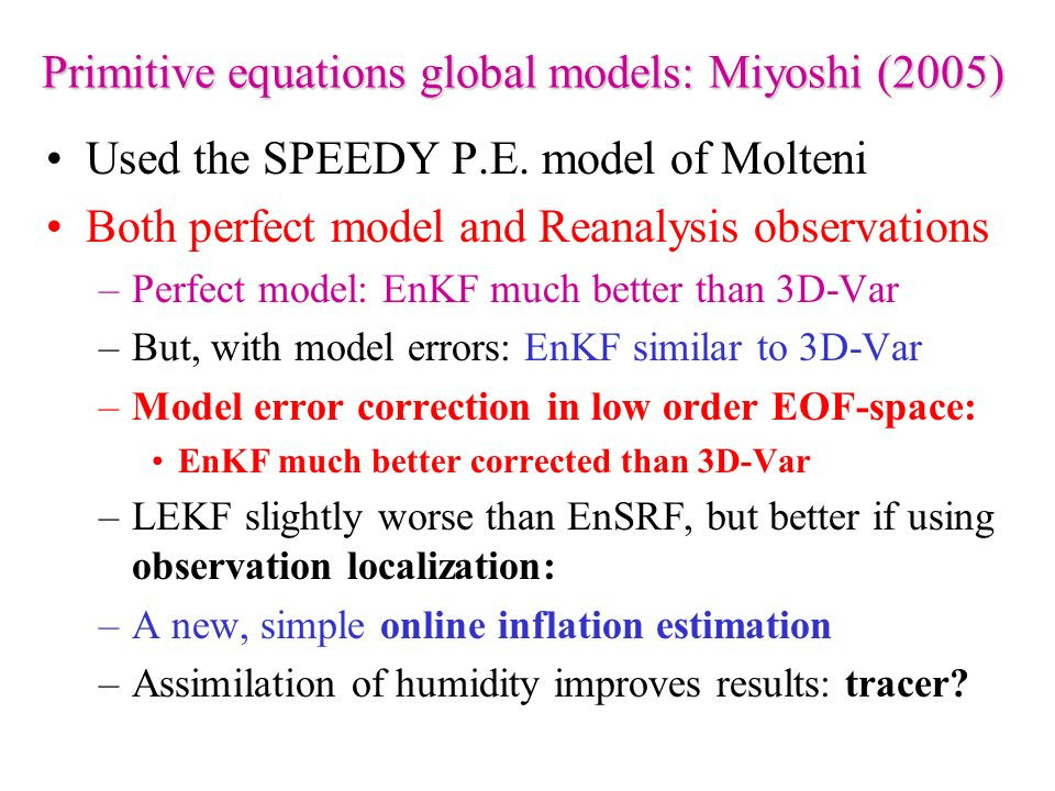 Primitive equations global models: Miyoshi (2005)