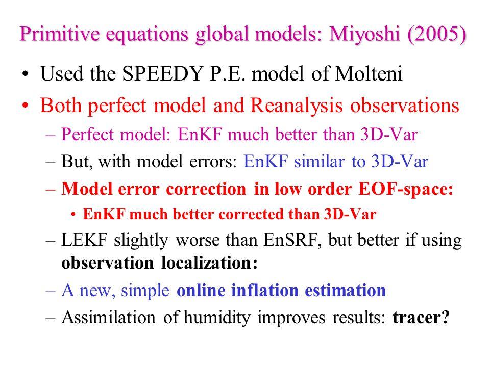 Primitive equations global models: Miyoshi (2005)