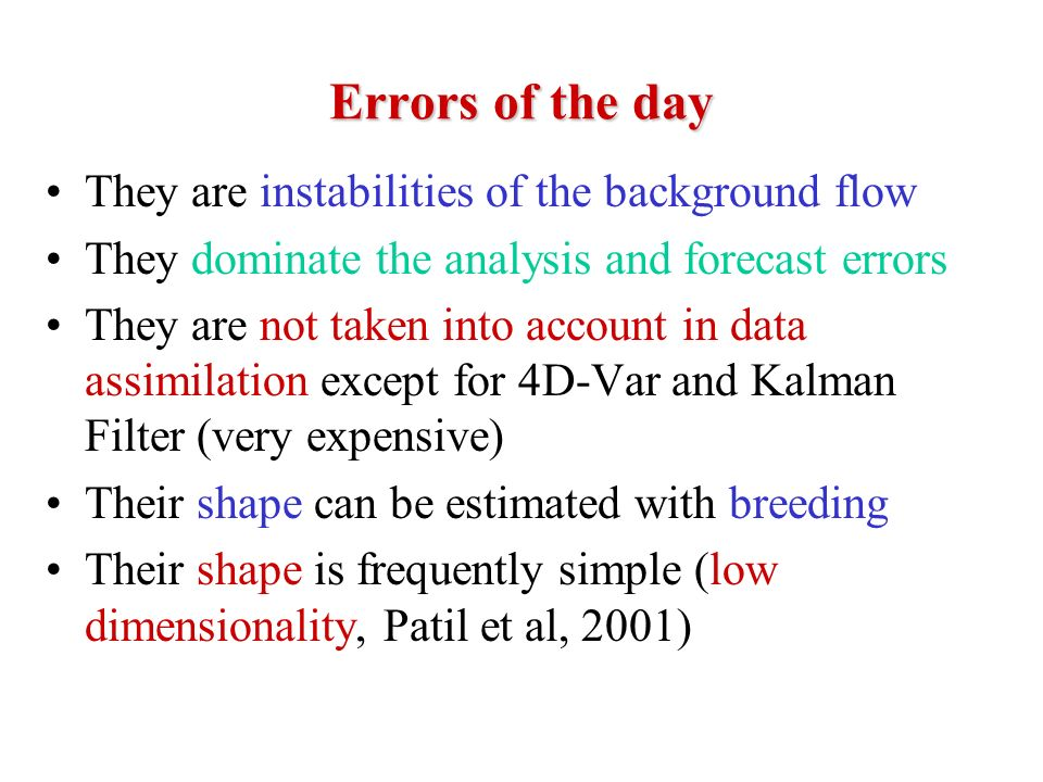 Errors of the day They are instabilities of the background flow