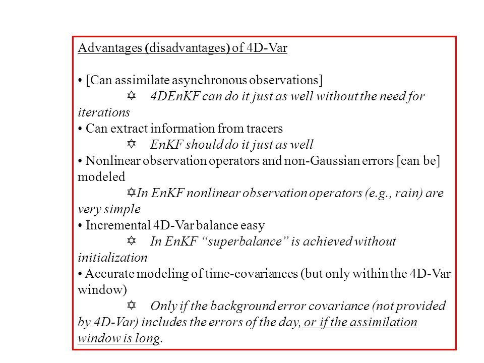 Advantages (disadvantages) of 4D-Var