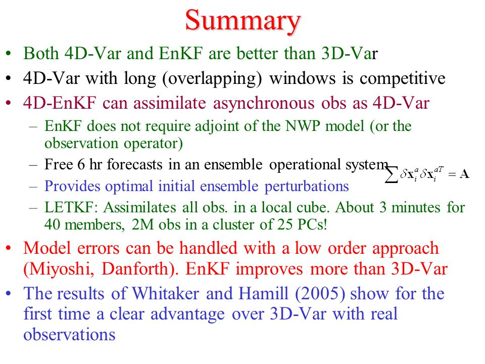 Summary Both 4D-Var and EnKF are better than 3D-Var