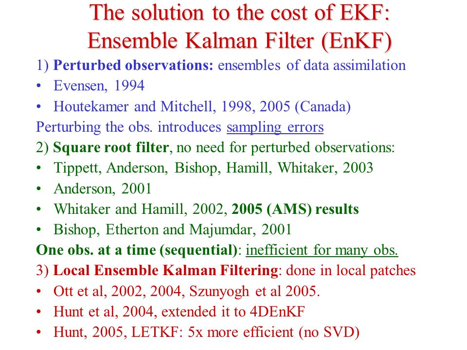 The solution to the cost of EKF: Ensemble Kalman Filter (EnKF)