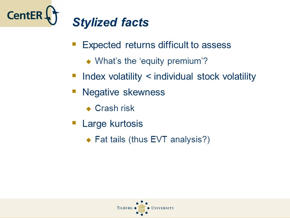 Stylized facts Expected returns difficult to assess