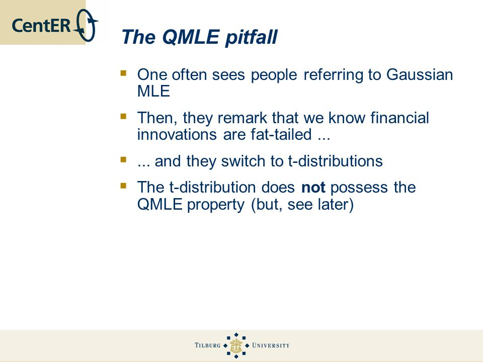 The QMLE pitfall One often sees people referring to Gaussian MLE