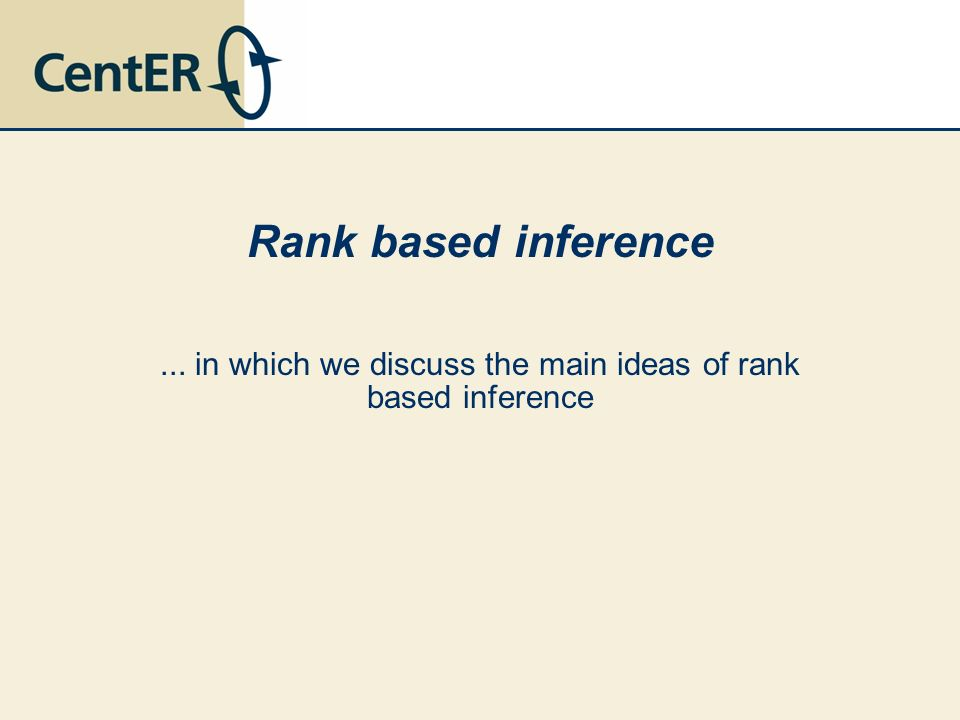 ... in which we discuss the main ideas of rank based inference