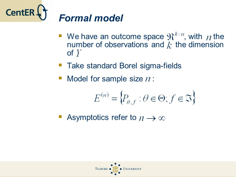 Formal modelWe have an outcome space , with the number of observations and the dimension of.