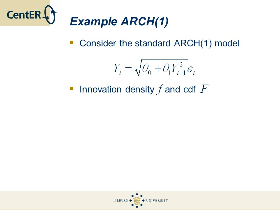 Example ARCH(1) Consider the standard ARCH(1) model