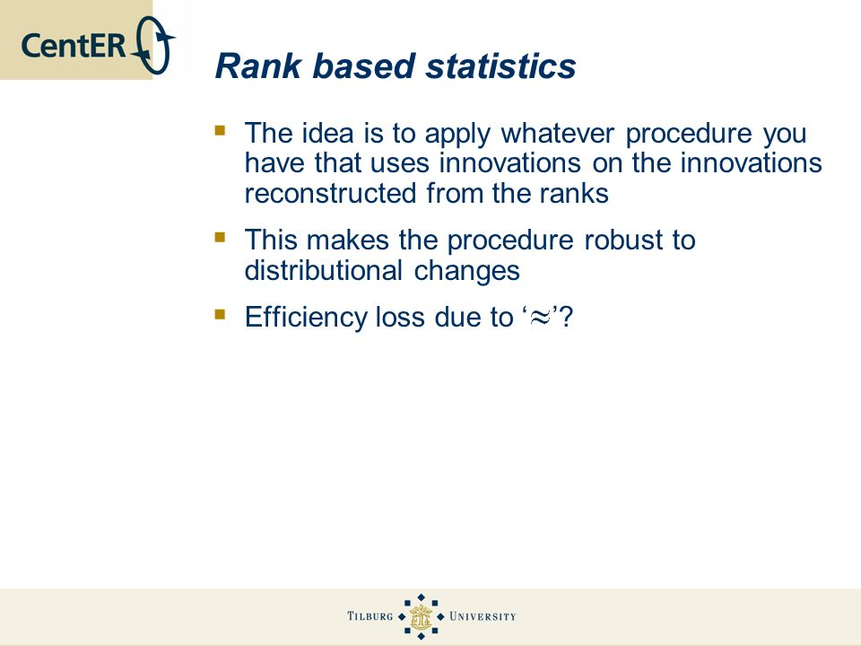 Rank based statisticsThe idea is to apply whatever procedure you have that uses innovations on the innovations reconstructed from the ranks.