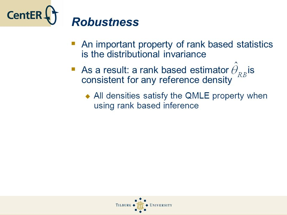 RobustnessAn important property of rank based statistics is the distributional invariance.