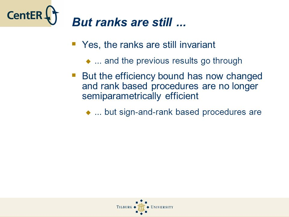 But ranks are still ... Yes, the ranks are still invariant