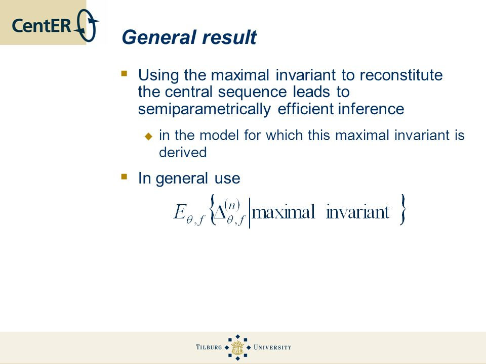 General resultUsing the maximal invariant to reconstitute the central sequence leads to semiparametrically efficient inference.