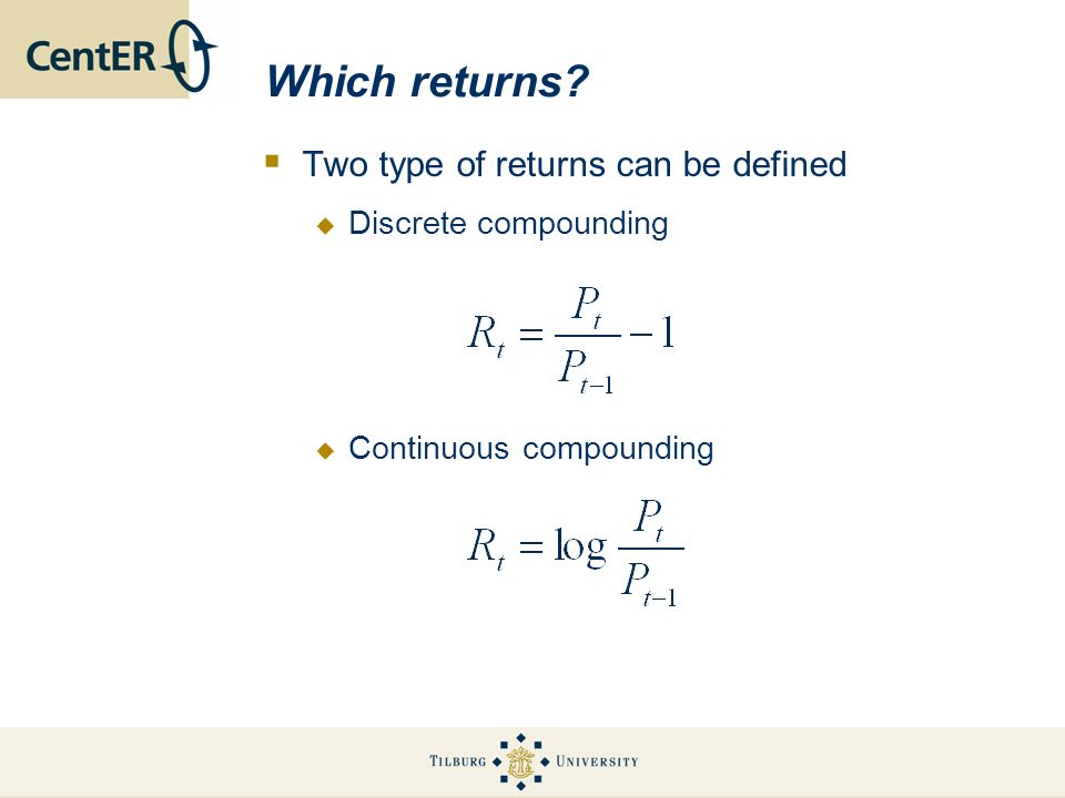 Which returns Two type of returns can be defined Discrete compounding