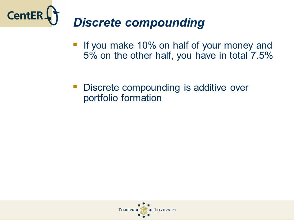 Discrete compoundingIf you make 10% on half of your money and 5% on the other half, you have in total 7.5%