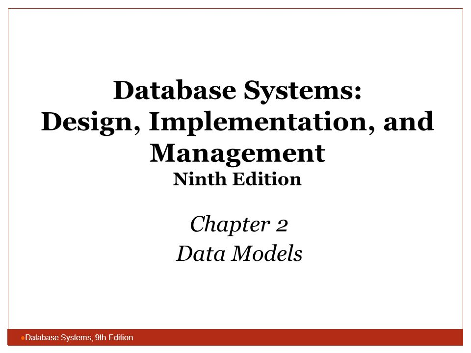 Database Systems Design Implementation And Management Ninth Edition Ppt Video Online Download
