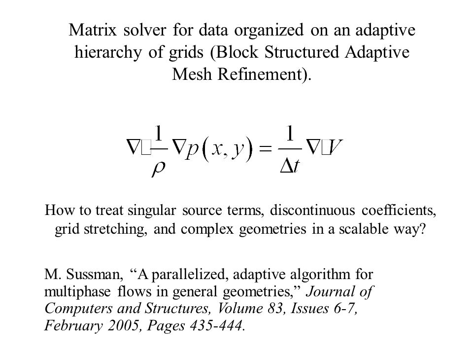 Matrix solver for data organized on an adaptive hierarchy of grids (Block Structured Adaptive Mesh Refinement).