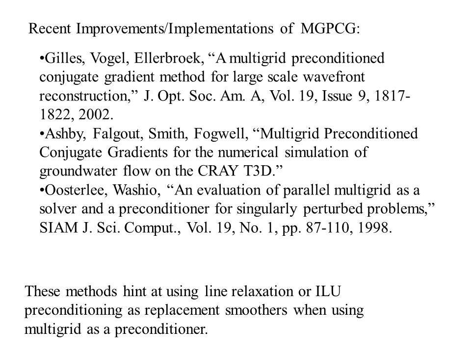Recent Improvements/Implementations of MGPCG: