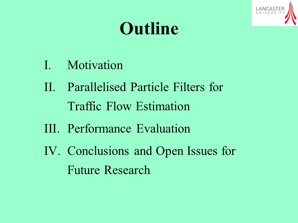 Outline Motivation. Parallelised Particle Filters for Traffic Flow Estimation. Performance Evaluation.