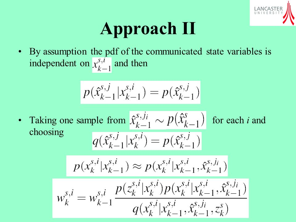 Approach II By assumption the pdf of the communicated state variables is independent on and then.