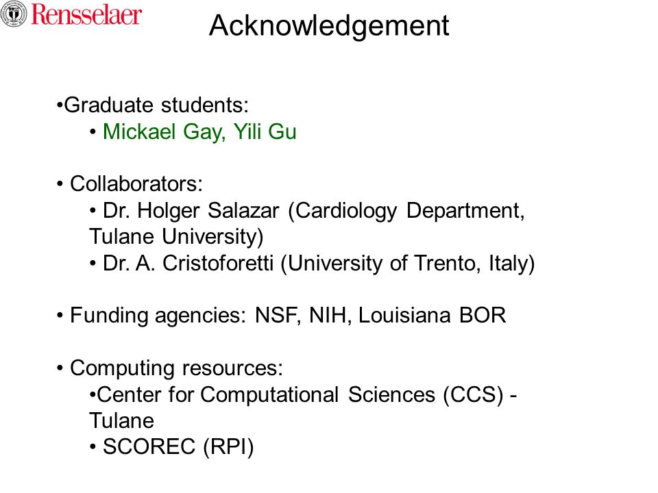 Acknowledgement Graduate students: Mickael Gay, Yili Gu Collaborators: