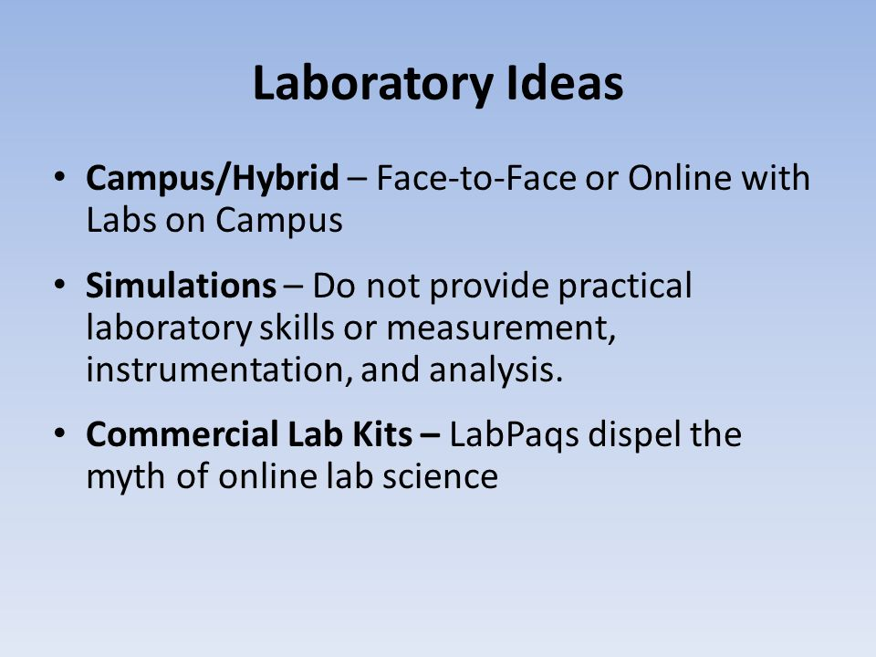 Laboratory Ideas Campus/Hybrid – Face-to-Face or Online with Labs on Campus.