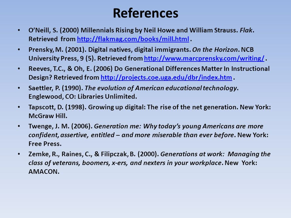 References O'Neill, S. (2000) Millennials Rising by Neil Howe and William Strauss. Flak. Retrieved from http://flakmag.com/books/mill.html .