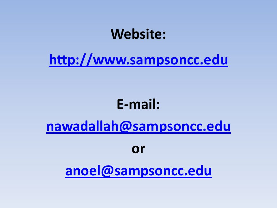 Website: http://www.sampsoncc.edu E-mail: nawadallah@sampsoncc.edu or anoel@sampsoncc.edu