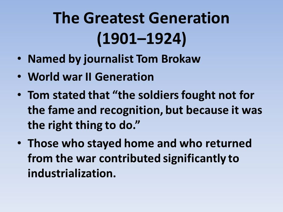 The Greatest Generation (1901–1924)