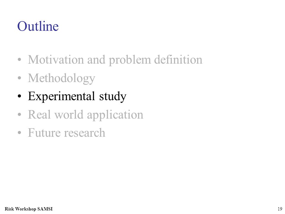 Outline Motivation and problem definition Methodology