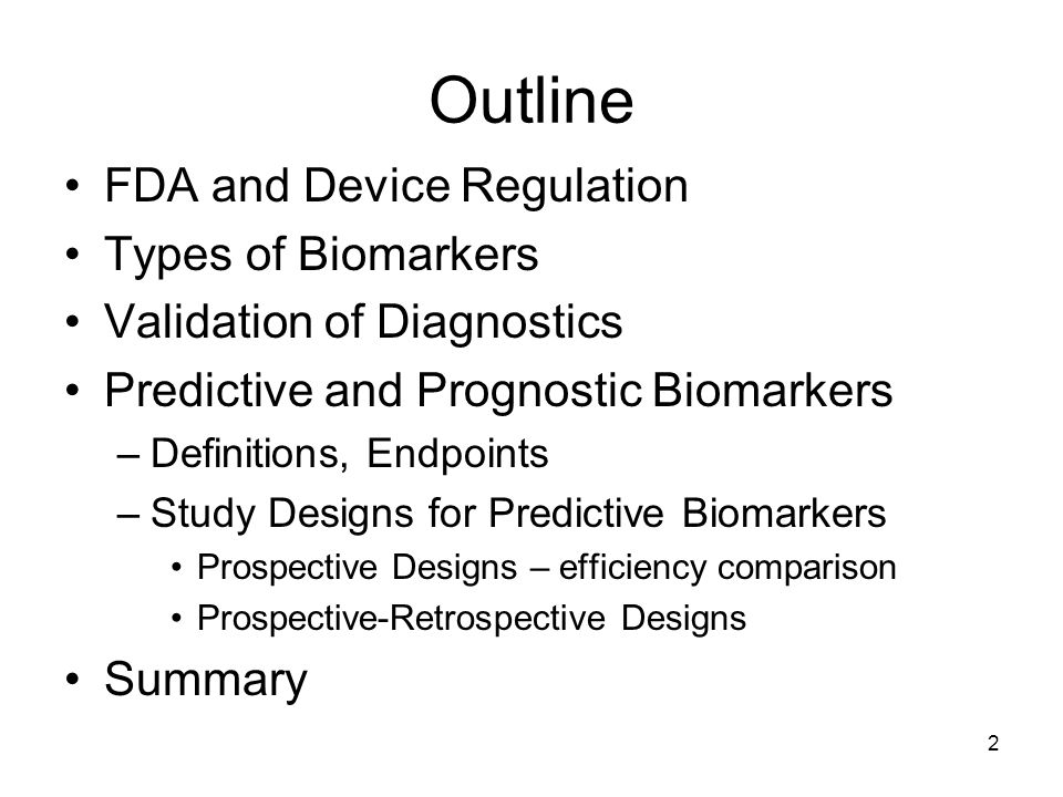 Outline FDA and Device Regulation Types of Biomarkers
