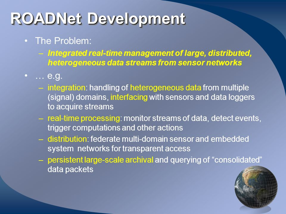 ROADNet Development The Problem: … e.g.