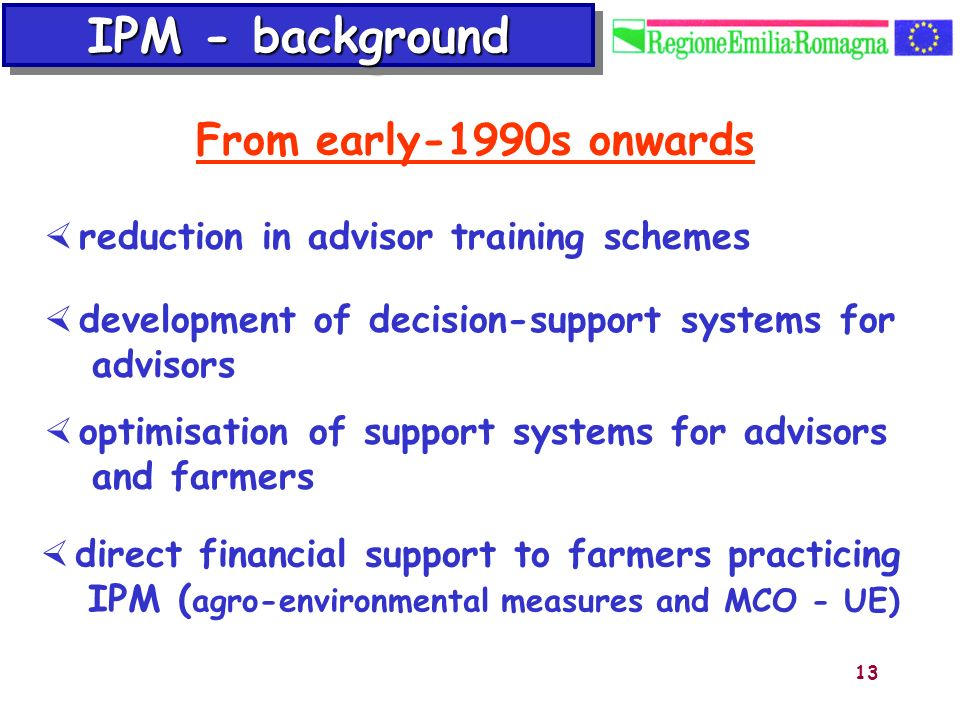 IPM - background From early-1990s onwards