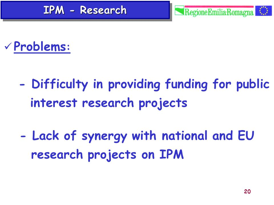 - Lack of synergy with national and EU research projects on IPM