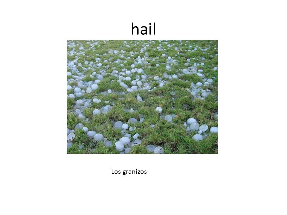 hail Los granizos