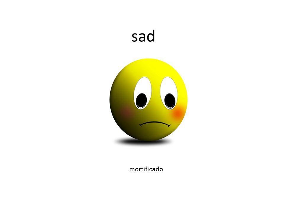 sad mortificado