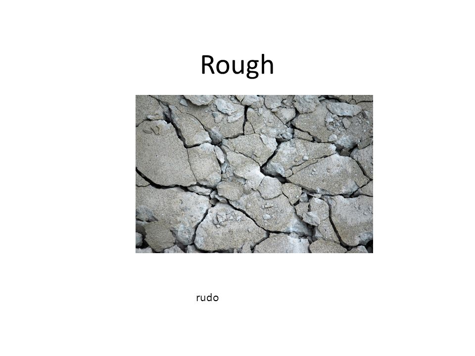 Rough rudo