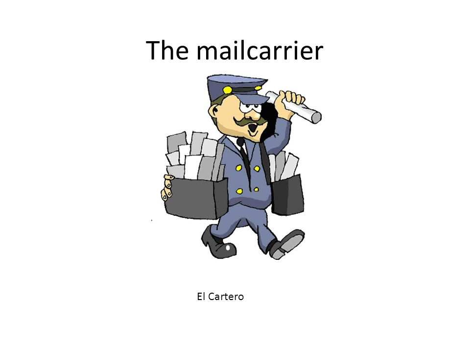 The mailcarrier El Cartero