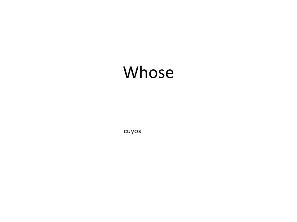 Whose cuyos