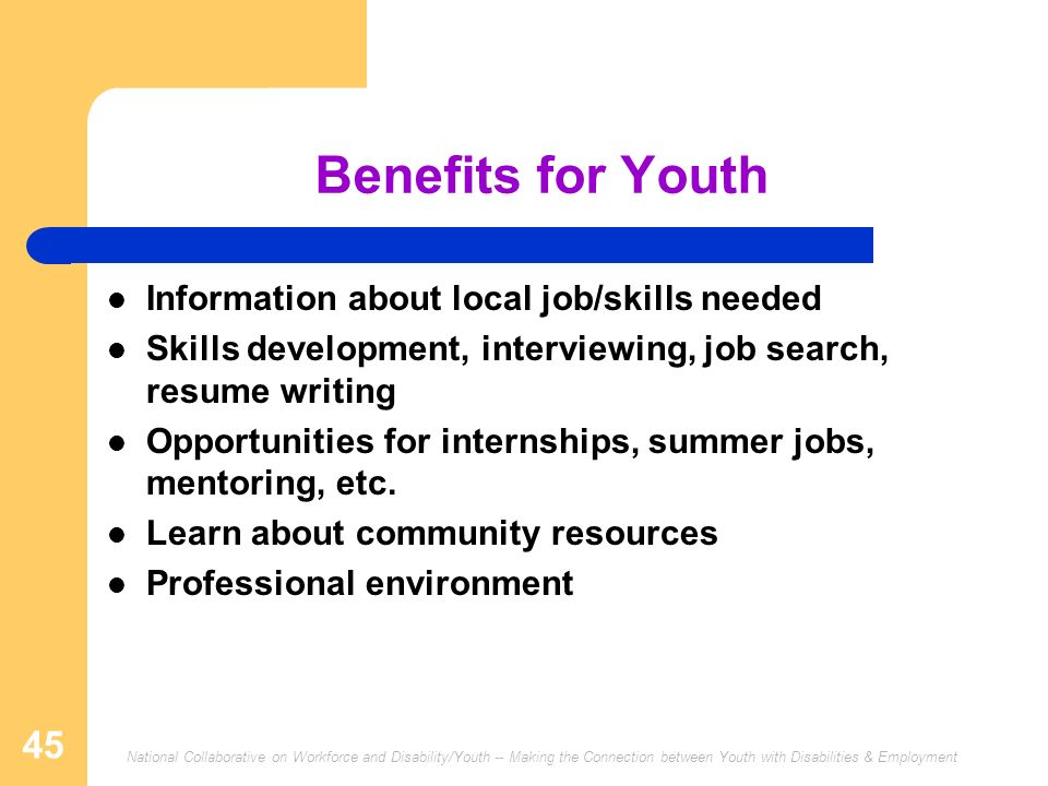 Benefits for Youth Information about local job/skills needed