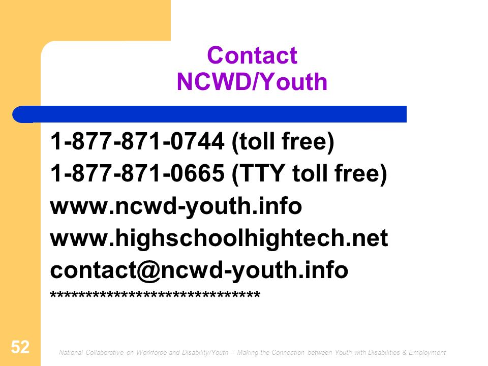 Contact NCWD/Youth 1-877-871-0744 (toll free)