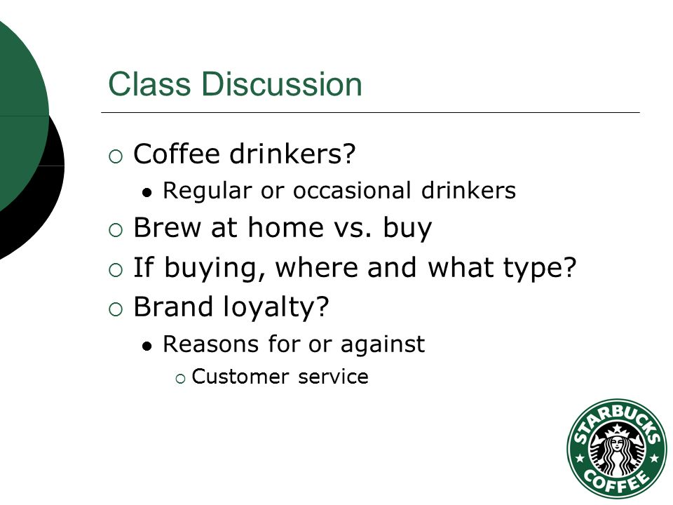 starbucks discussion questions case study Answer to case 2-1 starbucks  home / study / business / operations management / operations management questions and answers / case 2-1 starbucks  discussion.