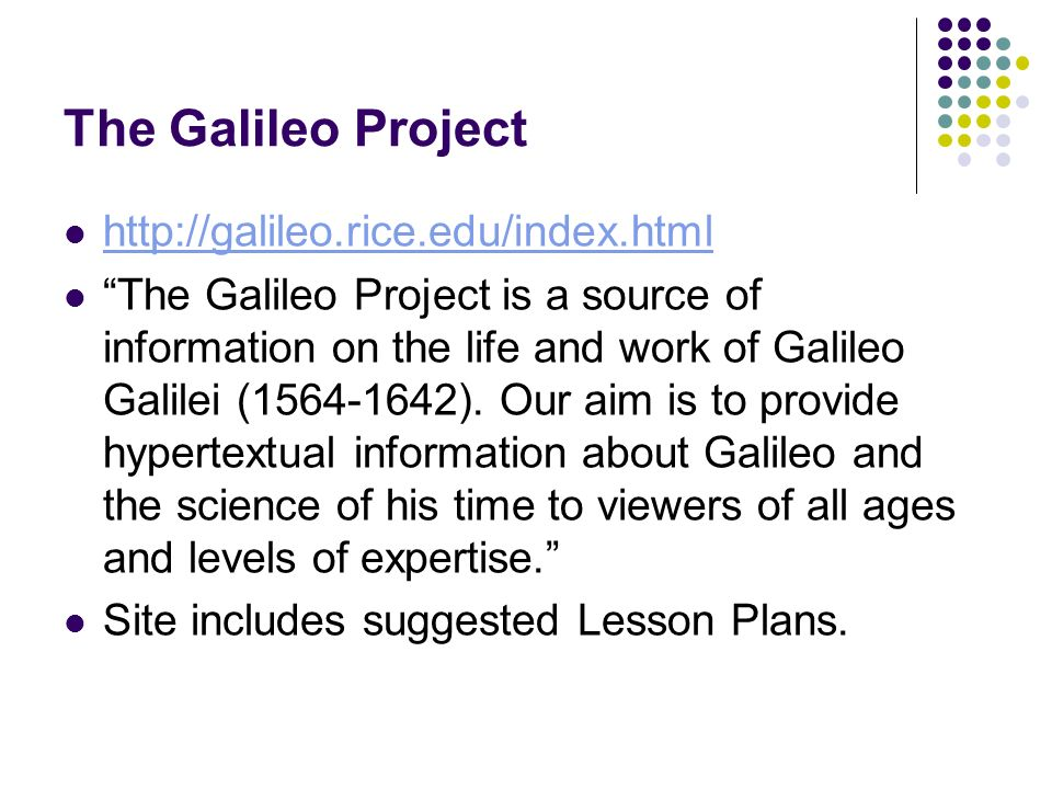 The Galileo Project http://galileo.rice.edu/index.html