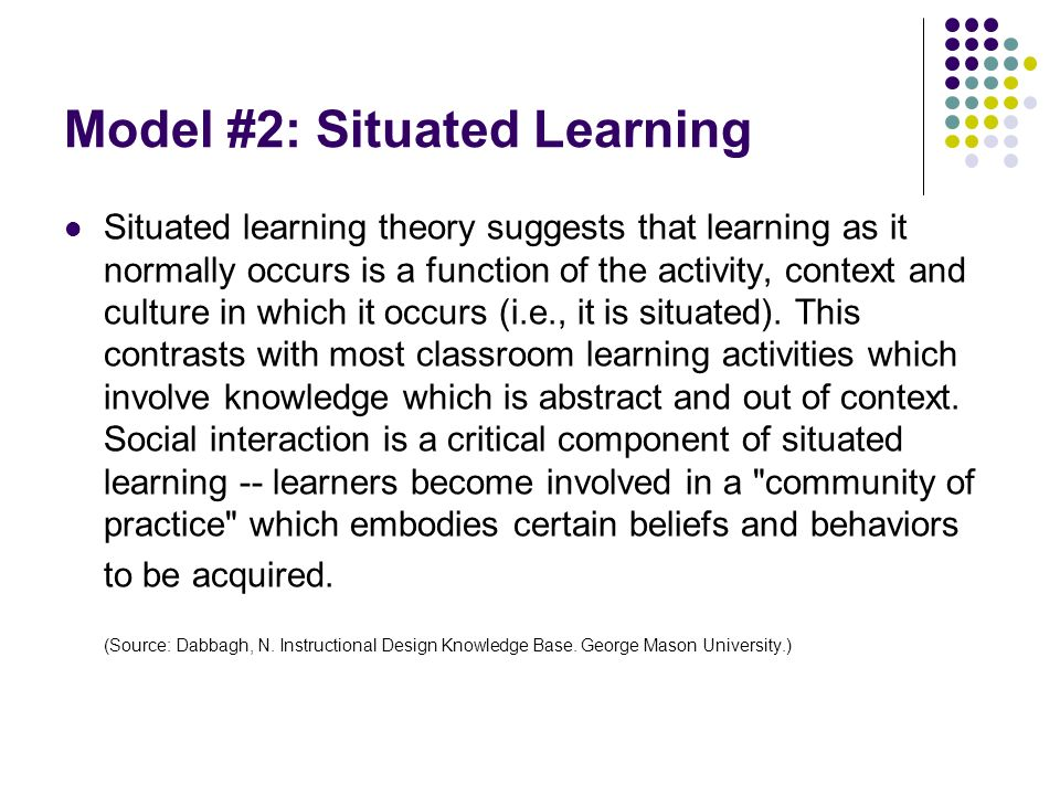 Model #2: Situated Learning