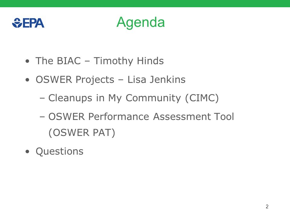 Agenda The BIAC – Timothy Hinds OSWER Projects – Lisa Jenkins